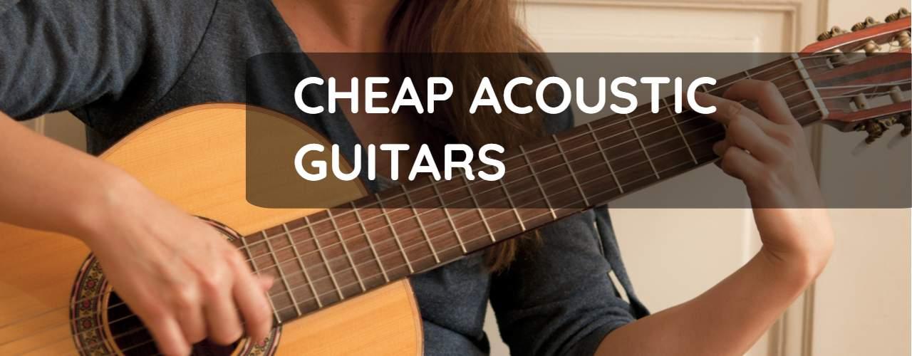 Best Cheap Acoustic Guitars