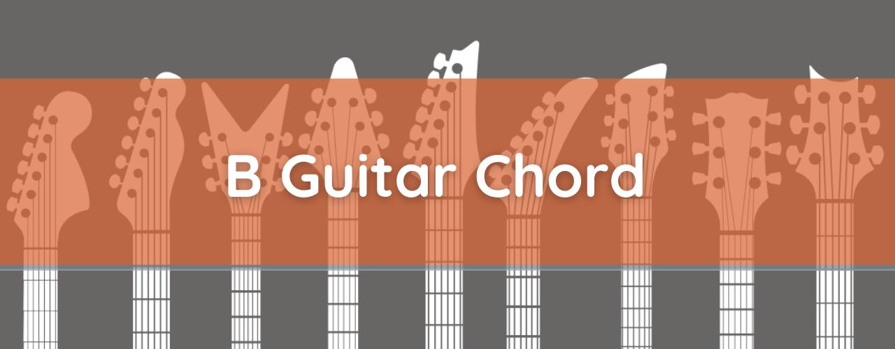 B Chord, How to Play B Major Guitar Chord