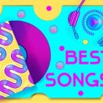 51 Best Songs Of All Time (Famous & Iconic Songs)